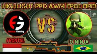 AWM FRONTAL VS AWM O NINJA! HIGHLIGHT AWM FREE FIRE!