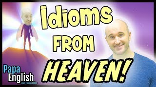 Idioms from HEAVEN! 👼- Learn English Vocabulary