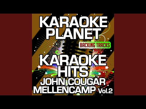 Authority Song (Karaoke Version With Background Vocals) (Originally Performed By John Mellencamp)