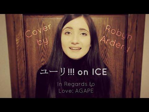 Yuri!!! on Ice OST (ユーリ!!! on ICE) - In Regards to Love: AGAPE (Cover)