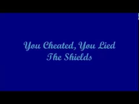 You Cheated, You Lied - The Shields (Lyrics)