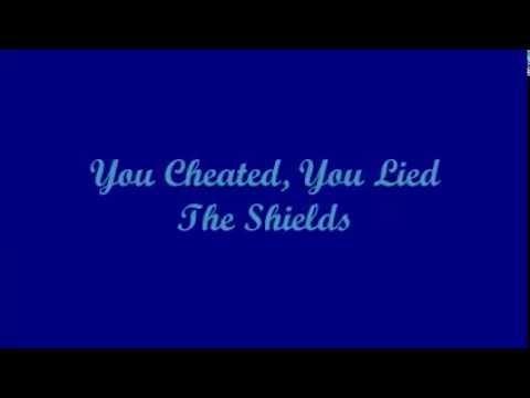 You Cheated, You Lied - The Shields (Lyrics)