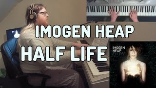 Half Life (Imogen Heap) - Phizzy and a Piano