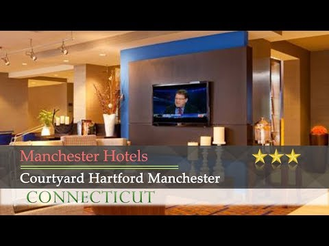 Courtyard Hartford Manchester - Manchester Hotels, Connecticut