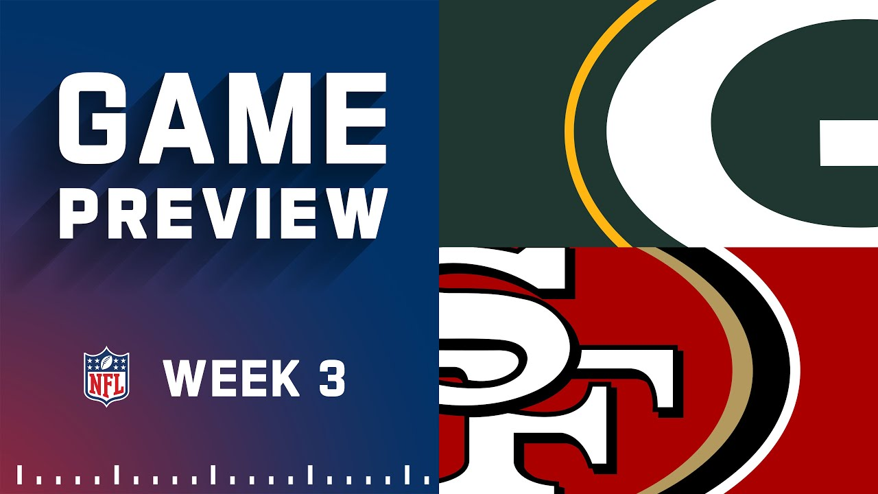 Download Green Bay Packers vs. San Francisco 49ers | Week 3 NFL Game Preview