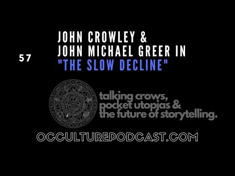 57. John Crowley & John Michael Greer // Talking Crows, Pocket Utopias & the Future of Storytelling