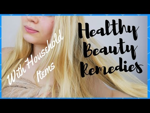 Turning Household Items into Healthy Beauty Remedies - BZ Cures Tips