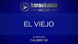 Karaokanta - Calibre 50 - El viejo