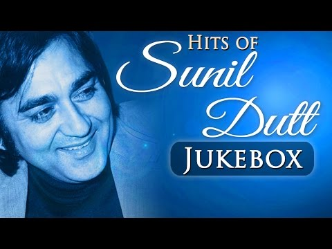 Best of Sunil Dutt Superhit  Collection HD   Jukebox 1  Evergreen Bollywood
