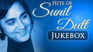 Best of Sunil Dutt Superhit Song Collection - Jukebox 1 - Evergreen Bollywood Songs