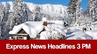 Express News Headlines - 03:00 PM | 12 January 2017