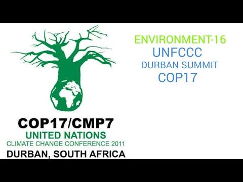 ENVIRONMENT -16: DURBAN SUMMIT ( UNFCCC-COP17)