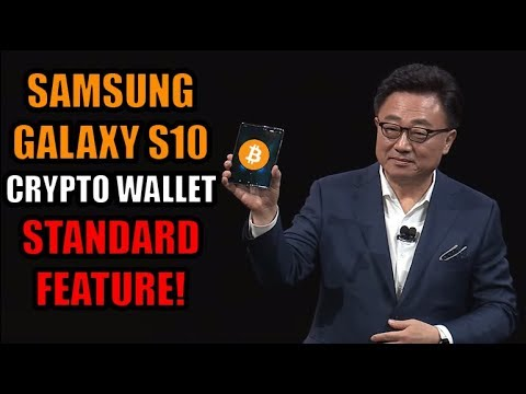 Breaking News: Samsung Confirmed Galaxy S10 Has Bitcoin/Ethereum/Crypto Wallet As Standard Feature!
