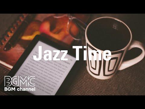 Jazz Time - Coffee Jazz for Reading - Relaxing Background Bossa Nova Jazz Playlist for Good Mood