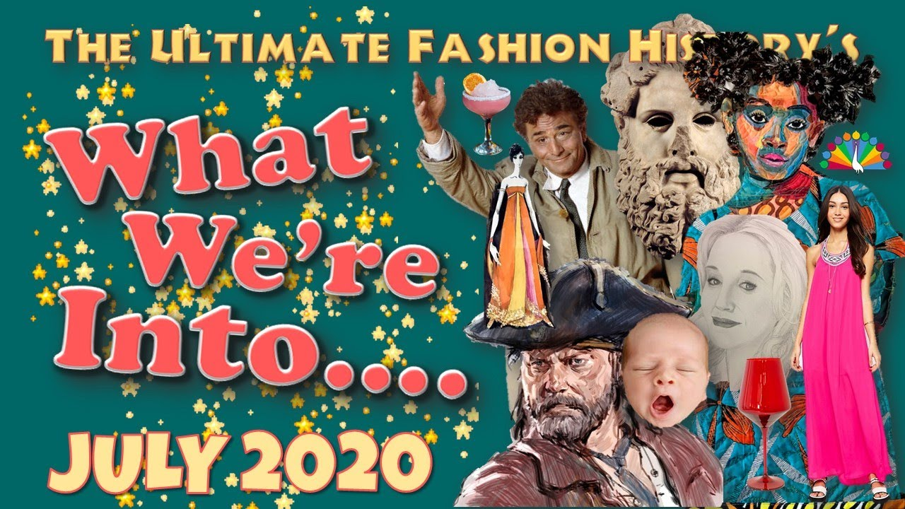 WHAT WE'RE INTO: July, 2020