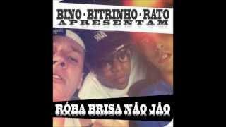 BINO BITRINHO RATO - ROBA BRISA NÃO JÃO