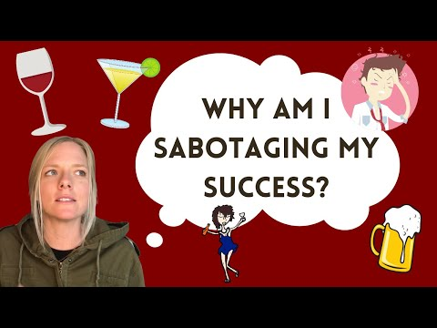 Why Am I Sabotaging My Success? Alcohol Addiction Recovery