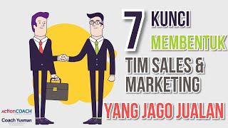 7 Kunci membentuk Tim Sales & Marketing yg JAGO JUALAN