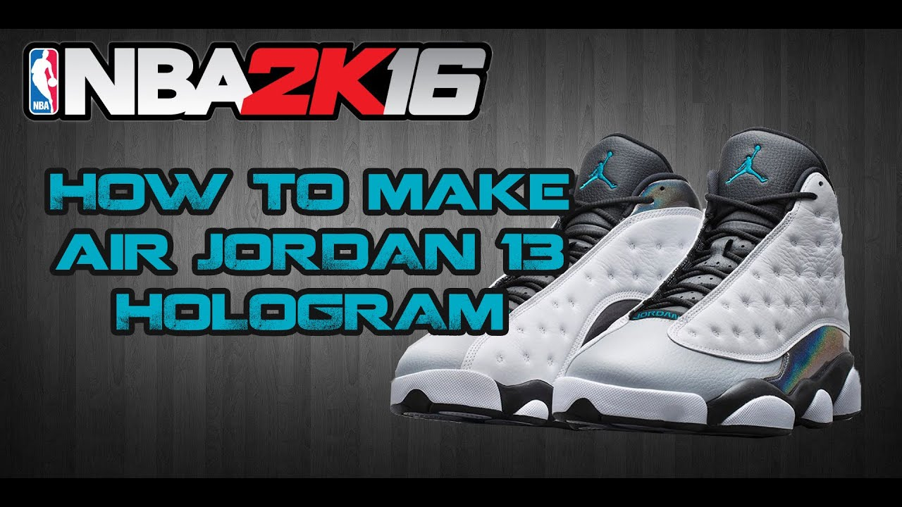 NBA 2K16 CUSTOM SHOES | HOW TO MAKE CUSTOM SHOES: AIR JORDAN 13