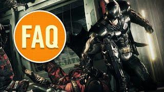 Batman: Arkham Knight BROKEN? - FAQ Podcast