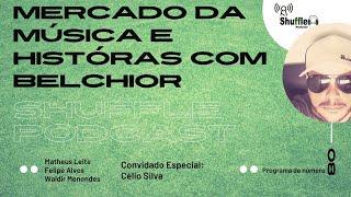 Célio Silva - produtor Artístico de Belchior, Zé Geraldo Ao vivo no ShufflePodcast #08