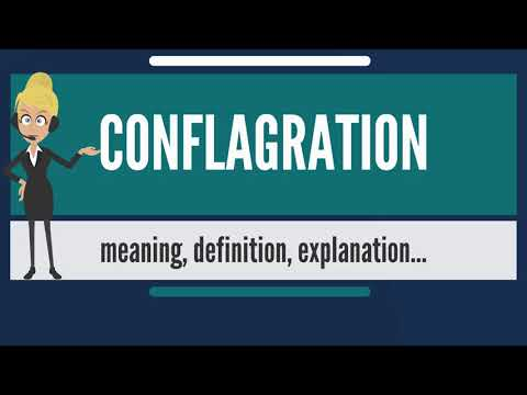 What is CONFLAGRATION? What does CONFLAGRATION mean? CONFLAGRATION meaning & explanation