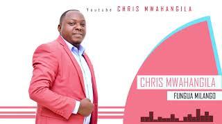 CHRIS MWAHANGILA - FUNGUA MILANGO (Official Audio) Tel +255716620000 /+255756068844