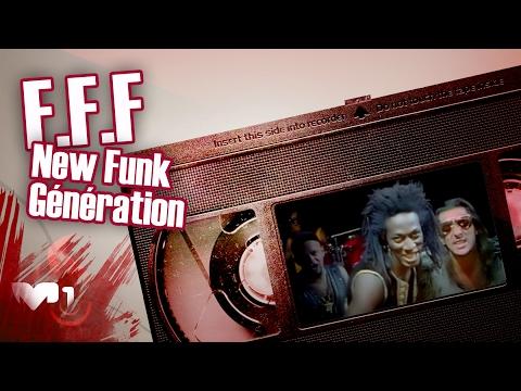 F.F.F - New Funk Génération