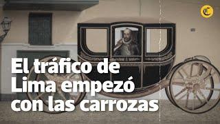El tráfico de Lima empezó con las carrozas
