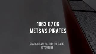 1963 07 06 New York Mets vs Pirates Baseball Radio Broadcast (Kiner, Bob Murphy, Nelson)