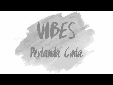 VIBES - Pertanda Cinta (Official Lyric Video)