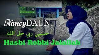 Download lagu HASBI ROBBI JALALLAH حسبی ربي جل الله - NancyDAUN
