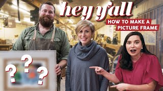How to Make a Picture Frame with HGTV's Home Town hosts Ben and Erin Napier | Hey Y'all