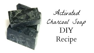How to Make: Activated Charcoal Soap DIY Recipe -Beginner Soaping