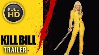 ???? KILL BILL: VOL. 1 (2003) | Full Movie Trailer in Full HD | 1080p