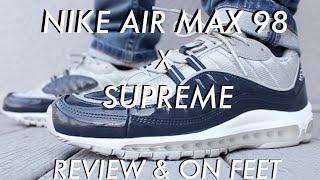 NIKE AIR MAX 98 X SUPREME REVIEW \u0026 ON