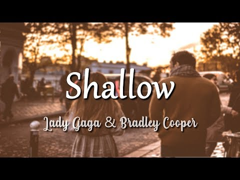 Lady Gaga, Bradley Cooper - Shallow (Lyrics)