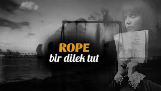 Rope - Bir Dilek Tut