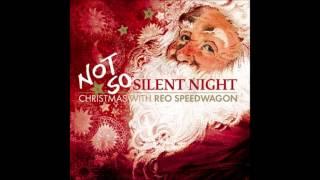 From REO Speedwagon's Not So Silent Night album.
