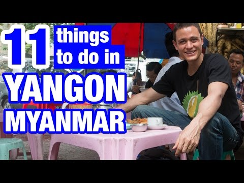 11 Things To Do in Yangon, Myanmar (Are You Ready!?)