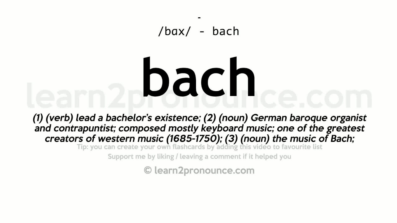 Bach Pronunciation And Definition