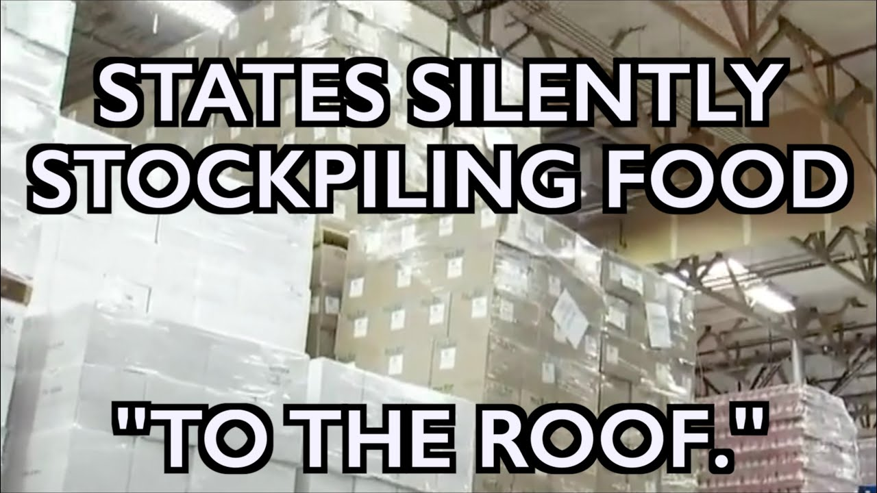 "States Secretly Stockpiling Food for Need Ahead - ""To the Roof!"""