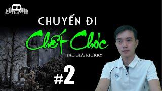 Tập 2 - CHUYẾN ĐI CH.ẾT CHÓC   Truyện ma kinh dị   Đất Đồng Radio