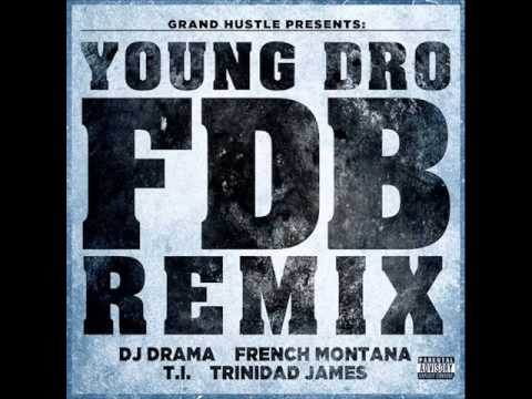 Young Dro feat T.I. Trinidad James French Montana - FDB [OFFICIAL VIDEO]