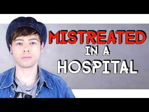MISTREATED IN A HOSPITAL