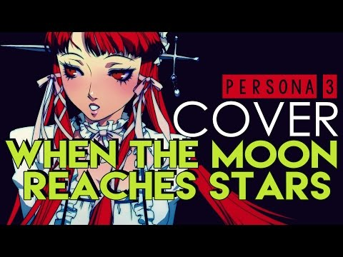 """""""When the Moon Reaches Out to the Stars"""" - Persona 3 (Cover by Sapphire)"""