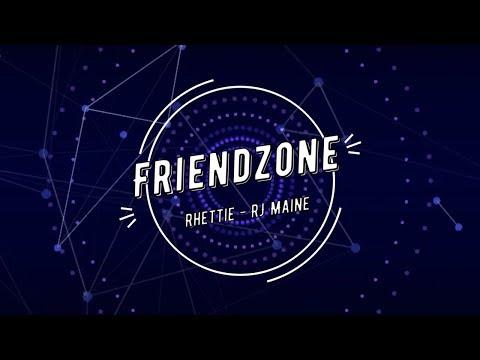 Friend Zone - Rhettie - RJ Maine 🎵