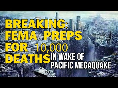 BREAKING: FEMA PREPS FOR 10,000 DEATHS IN WAKE OF PACIFIC MEGAQUAKE