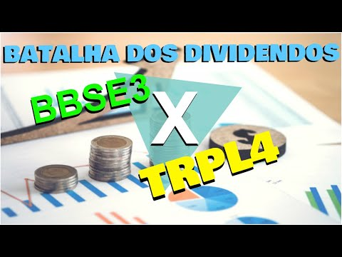 Batalha de Dividendos - TRPL4 X BBSE3