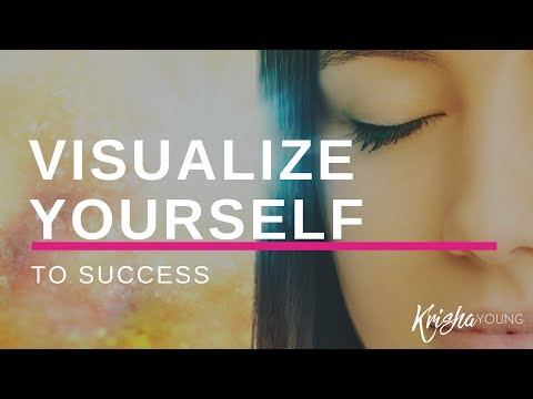 Visualize Yourself to Success!